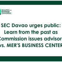 SEC Davao urges public: Learn from the past as Commission issues advisory vs. Mer's Business Center